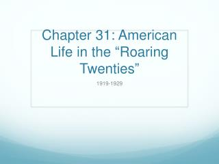"Chapter 31: American Life in the ""Roaring Twenties"""