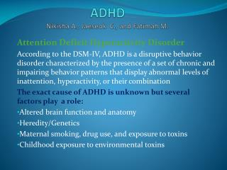 ADHD Nikisha A., Jaeseok  C., and Fatimah M.