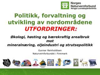 Politikk, forvaltning og utvikling av nordområdene  UTFORDRINGER: