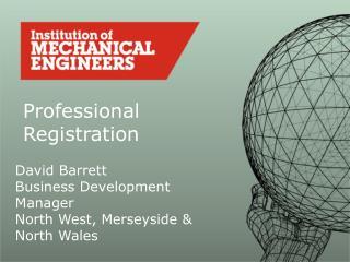 Professional Registration through the IMechE IMechE West ...