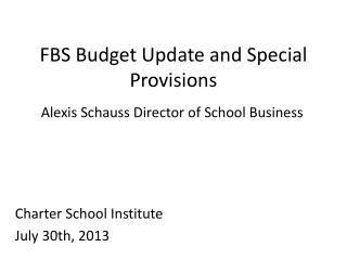 FBS Budget Update and Special Provisions