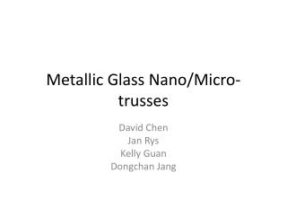 Metallic Glass Nano/Micro-trusses