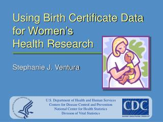 Using Birth Certificate Data for Women