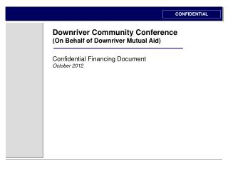 Downriver Community Conference (On Behalf of Downriver Mutual Aid) Confidential Financing Document