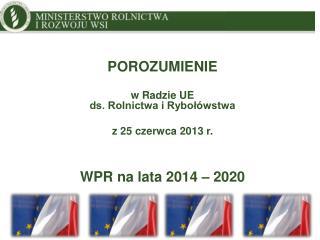 POROZUMIENIE  w Radzie UE  ds. Rolnictwa i Rybołówstwa z 25 czerwca 2013 r.