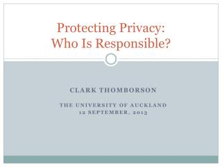 Protecting Privacy:  Who  Is Responsible?