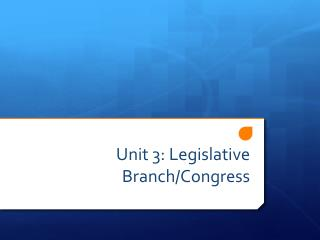 Unit 3: Legislative Branch/Congress