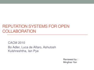Reputation Systems for Open Collaboration