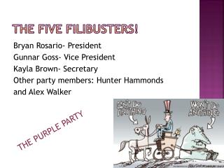 The five filibusters!