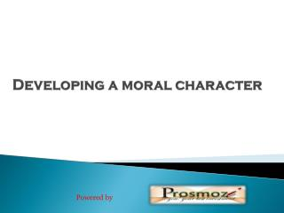 Developing a moral character