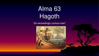 Alma 63 Hagoth