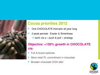 Cocoa priorities  2012 One  CHOCOLATE  thematic  all  year long