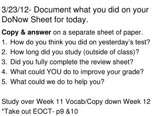 3/23/12- Document what you did on your  DoNow  Sheet for today.