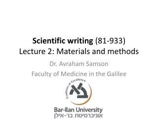 Scientific writing  (81-933) Lecture  2:  Materials and methods