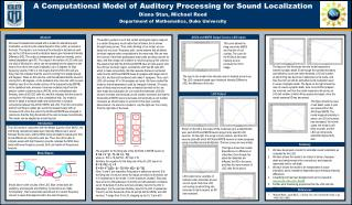 A  Computational Model of Auditory Processing for Sound Localization Diana Stan, Michael Reed