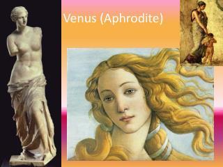 Venus (Aphrodite)