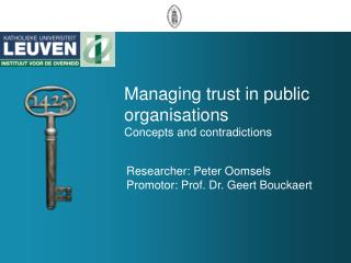 Managing t rust  in public  organisations Concepts and contradictions