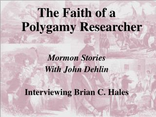 The Faith of a Polygamy Researcher Mormon Stories With John Dehlin Interviewing Brian C. Hales