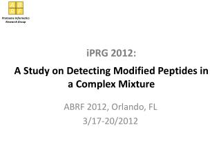 iPRG  2012: A  Study on  Detecting Modified Peptides in a Complex Mixture