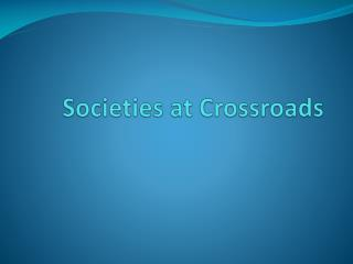 Societies at Crossroads