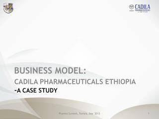 CADILA PHARMACEUTICALS ETHIOPIA - A CASE STUDY