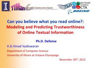 Ph.D. Defense V.G.Vinod Vydiswaran Department of Computer Science