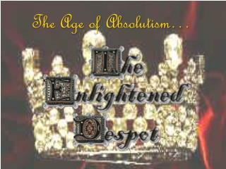 The Age of Absolutism�