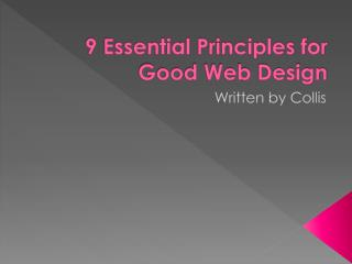 9 Essential Principles for Good Web  Design