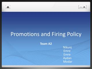 Promotions and Firing Policy