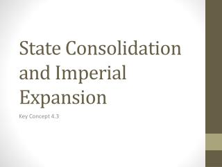 State Consolidation and Imperial Expansion