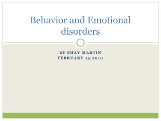 Behavior and Emotional disorders