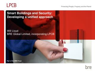 Smart Buildings and Security:  Developing  a unified approach