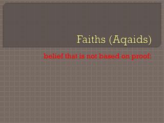 Faiths ( Aqaids )