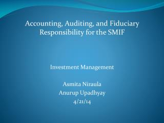 Accounting,  Auditing,  and Fiduciary Responsibility for the  SMIF Investment Management