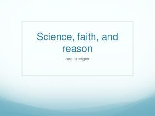 Science, faith, and reason