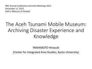 The Aceh Tsunami Mobile  Museum: Archiving Disaster Experience and Knowledge