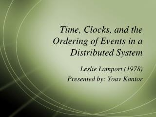 Time, Clocks, and the Ordering of Events in a Distributed System