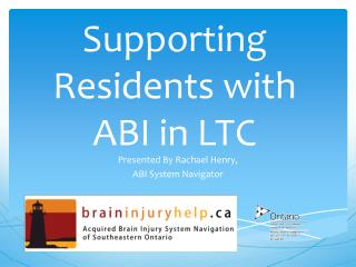 Supporting Residents with ABI in LTC