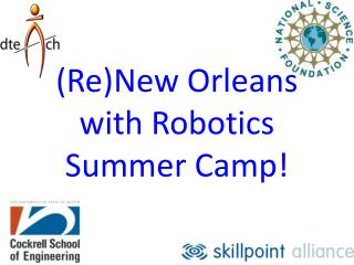 (Re)New Orleans with Robotics Summer Camp!
