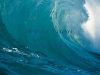 All  about  Tsunamis