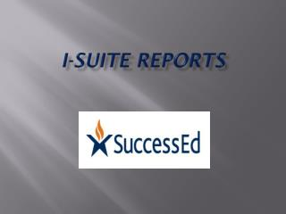 I-Suite Reports
