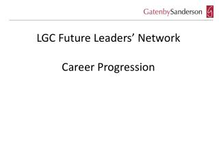 LGC Future Leaders' Network Career Progression