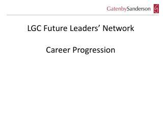 LGC Future Leaders� Network Career Progression