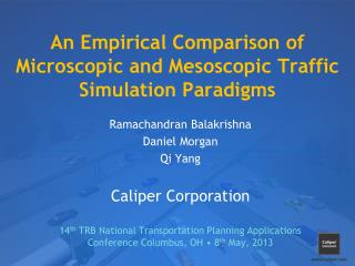An Empirical Comparison of Microscopic and  Mesoscopic  Traffic Simulation Paradigms
