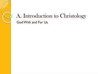 A. Introduction to Christology