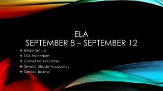 ELA  September 8 – September 12