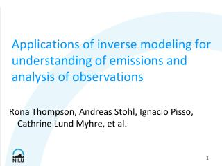 Applications of inverse modeling for understanding of emissions and analysis of observations