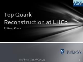 Top Quark Reconstruction at LHCb