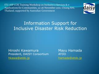 Hiroshi Kawamura President, DAISY  Consortium hkawa@atdo.jp