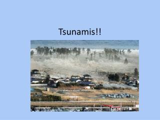 Tsunamis!!